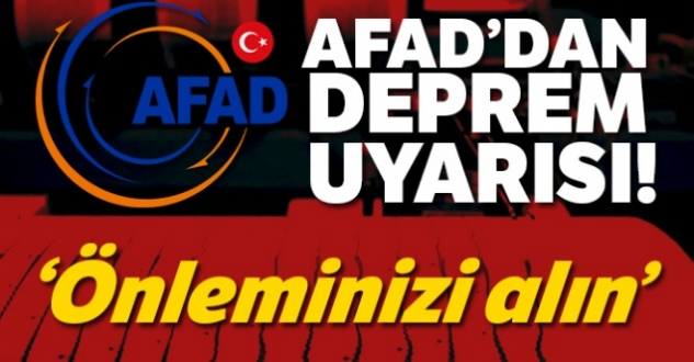 """Afad Uyarıyor: """"Deprem İçin Önlemlerinizi Alın"""