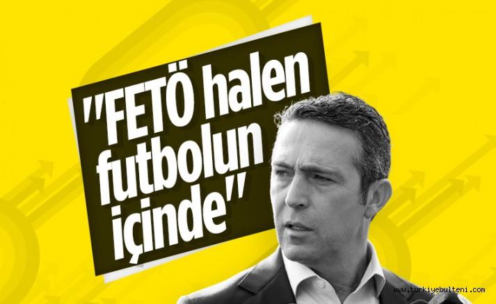 Ali Koç: FETÖ hala Türk futbolunun içinde