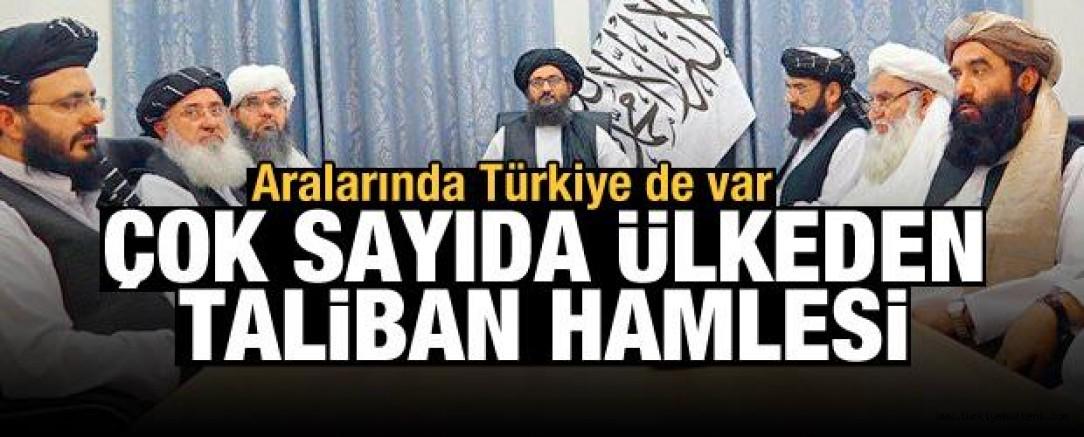 Aralarında Türkiye de var! Çok sayıda ülkeden Taliban hamlesi