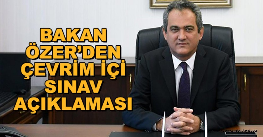 Bakan Özer'den çevrim içi sınav açıklaması