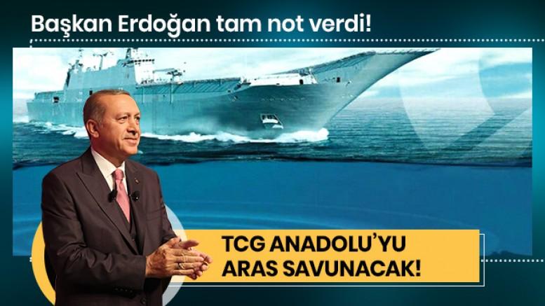 Başkan Erdoğan tam not verdi! TCG Anadolu'yu ARAS savunacak!