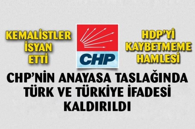 CHP Anayasa taslağında 'Türk' ve 'Türkiye'yi kaldırdı