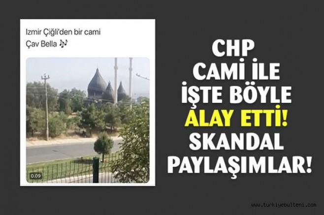CHP cami ile böle alay etti