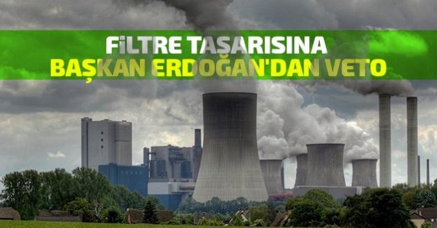 Cumhurbaşkanı Erdoğan termik santralleri filtre yasasını veto etti