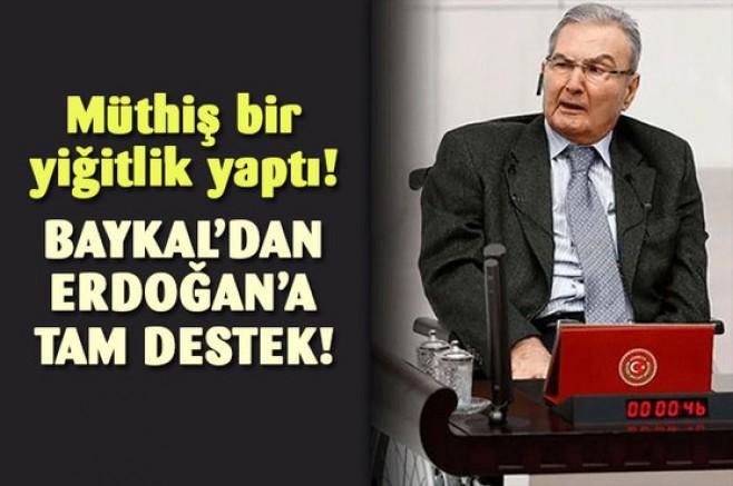 Deniz Baykal'dan Erdoğan'a tam destek
