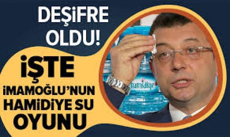 Ekrem  İmamoğlu'nun 'Hamidiye Su' oyunu!
