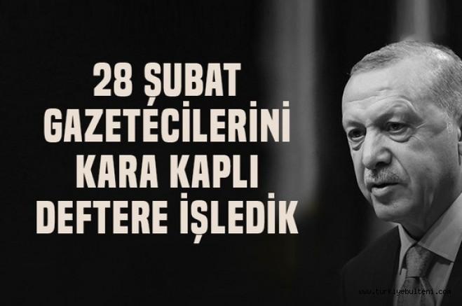Erdoğan : 28 Şubat gazetecilerine kara kaplı deftere mimleyerek işledik