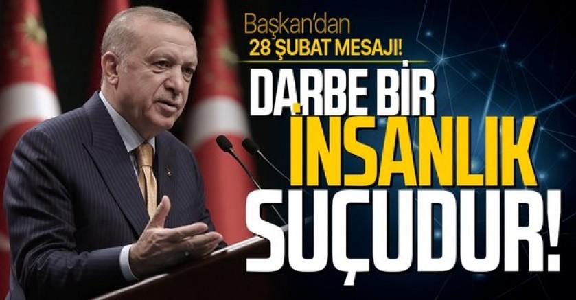 Erdoğan'dan 28 Şubat mesajı: Darbe insanlık suçudur