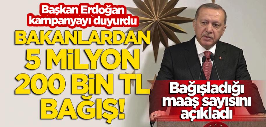 Erdoğan kampanyayı duyurdu! Bakanlardan 5 milyon 200 bin lira bağış!