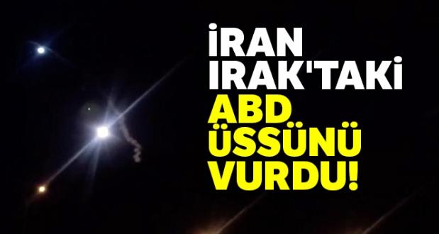 İran, ABD'nin Irak'ta bulunan Ayn el-Esad hava üssüne balistik füzeli saldırı düzenledi