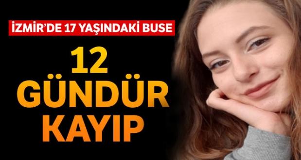 İzmirde 17 Yaşındaki Genç Kızdan 12 Gündür Haber Alınamıyor
