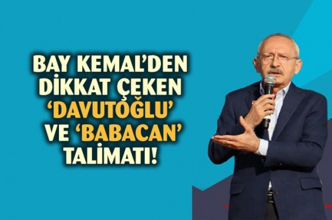 Kemal Kılıçdaroğlu'ndan flaş 'Babacan' ve 'Davutoğlu' talimatı!